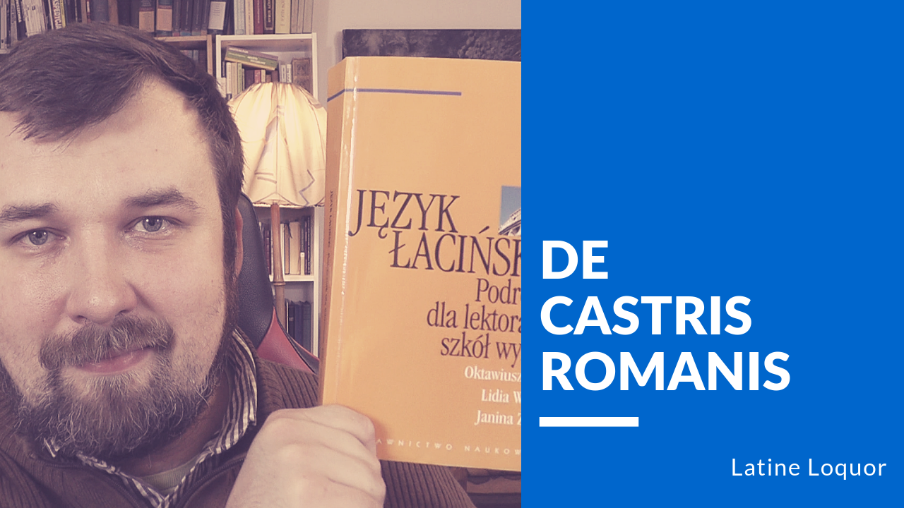 De castris Romanis - easy Latin text for beginners - Ioannes Oculus