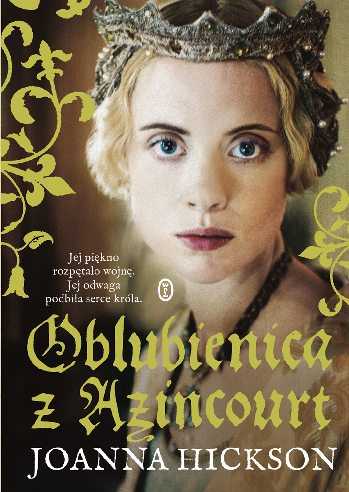 Joanna Hickson, Oblubienica z Azincourt
