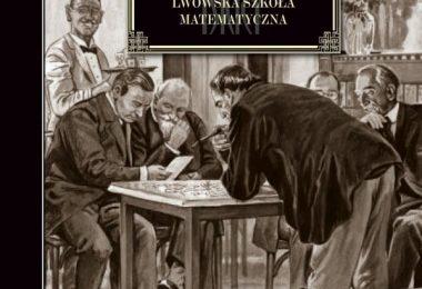 Mariusz Urbanek, Genialni. Lwowska szkoła matematyczna