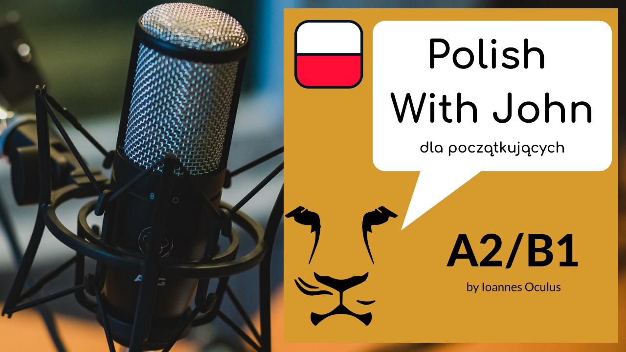 Czy to jest przyjaźń czy to jest kochanie? - Polish with John #28 [A2] - Ioannes Oculus